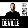 Club Killers Radio - Deville (Best Of 2018 Hip Hop & Top 40)