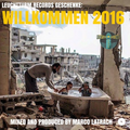 Willkommen 2016 - Mixed and produced by Marco Latrach