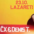 ČX & Denis T. @ Lazareti