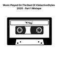 Selective Styles Vol.218 - Best Of 2020 Part 1