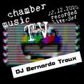 Chamber Music TV 2020-12-12: DJ Bernardo Troux
