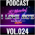 I Love 80's Vol. 024 by JL MARCHAL on Galaxie Radio Belgium