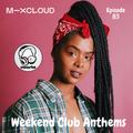 Weekend Club Anthems: Episode 83 (Female Takeover) // Instagram: @djcwarbs