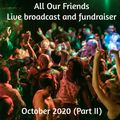 All Our Friends live broadcast and fundraiser, October 2020 (Part II)