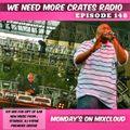 We Need More Crates Radio - Episode 148 - Gift of Gab RIP MIX - Plus new HEAT