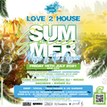 Love2House Presents Summer Soiree / Friday 16th July 2021 / House Mix / Kesh Chandra