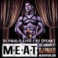 DJ PAULO LIVE ! @ MEAT Pt 2 (PEAK) January 2018