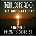 BALEARIC SOUNDS 51 50 Shades Of Deep Chapter 3