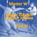 Master W - Dance Classics Golden Jubilee Part III