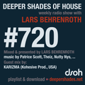 Deeper Shades Of House #720 w/ exclusive guest mix by KARIZMA
