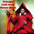 Chicago Cold Hard House Music N2021