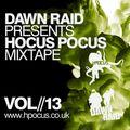 Dawn Raid - New Hocus Pocus V2.0 Website - Mixtape - Volume 13