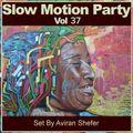 Slow Motion Party Vol 37