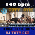 TOTY GYM Ep. 07 -140bpm-  For your Gym, Sport, Fitness