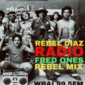 FRED ONES REBEL MIX FOR REBEL DIAZ RADIO
