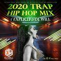 2020 TRAP HIPHOP MIX (EXPLICIT) - DJ WILL