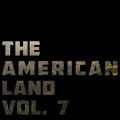 The American Land Vol. 7