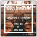 Guido's Lounge Cafe (Small Steps to Feeling Good) Guest mix by Daka Buch