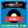 DJ N.E.Z - Azerbaijan - Red Bull Thre3style Azerbaijan Final