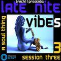 Late Nite Vibes - Session Three