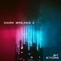 [BreakBeat] Dark Breaks Vol 2 by Kyomi