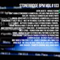 #103 StoneBridge BPM Mix