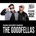 Club Killers Radio #352 - The Goodfellas