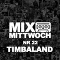 #22 MIXTAPE MITTWOCH / Timbaland