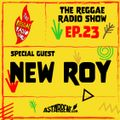 THE REGGAE RADIO SHOW - Ep.23 Season 7 - Special Guest: New Roy