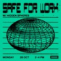Safe For Work w/ Hidden Spheres (26/10/20)