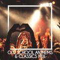 Old School Anthems & Classics mix