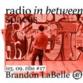 """ribs #17 - Brandon LaBelle - """"The Other Citizen"""" (for radio)"""