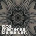 Dos Maneras de Bailar Podcast #009 [13.03.21]