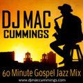 DJ Mac Cummings 60 Minute Gospel Jazz Mix