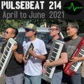 Pulsebeat #214 : April to June 2021