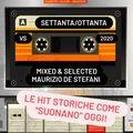 """SETTANTA - OTTANTA vs 2020 (le hit storiche come """"suonano"""" oggi) MAURIZIO DE STEFANI Mixed&Selected"""