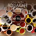 Bossa Cafe Lounge (Chill'N Chill Records) - Mixed by Jose Sierra