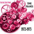 TIME FRAMES  1972-1973