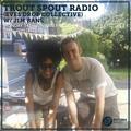 Trout Spout Radio Eves Drop Collective w Jim Bane 14th June 2021