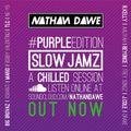 SLOW JAMZ #PURPLEedition   @NATHANDAWE (Audio has been edited due to Copyright)
