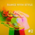 Dance with style #2 - June 2021 @ Dj Deep Love