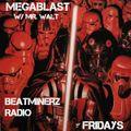 Mr. Walt - The Megablast 04.10.20.