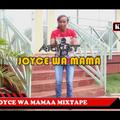 ((MIX)) BEST OF JOYCE WA MAMAA MIXTAPE - DJ KAYCODE (WAYMAKER SOUNDS ENT)