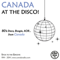 Canada at the Disco !  80's disco, boogie, AOR from Canada