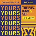 Yours Truly x Chicago Social Club   All-Nighter Part I (The Warming Up)   30 July 2016