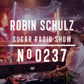 Robin Schulz   Sugar Radio 237