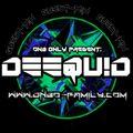 Deequid - Dnb Only Take it Deep
