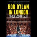 """Private Lives - Jackie Lees and Keith Miles - """"Bob Dylan in London""""  Mar21"""