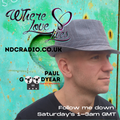 Where Love Lives - Episode 1 - DJ Paul Goodyear NDC Radio November 28th 2 hour show