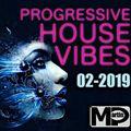 DJ MARTIN P - Progressive House Vibes 02-2019
